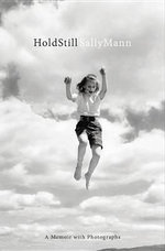 Hold Still : A Memoir with Photographs - Sally Mann