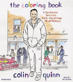 The Coloring Book : A Comedian Solves Race Relations in America - Colin Quinn