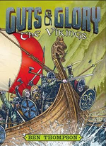 Guts & Glory : The Vikings - Ben Thompson
