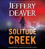 Solitude Creek : Kathryn Dance - Jeffery Deaver