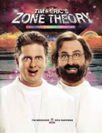 Tim and Eric S Zone Theory : 7 Easy Steps to Achieve a Perfect Life - Tim Heidecker