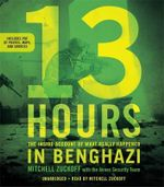 13 Hours : The Inside Account of What Really Happened in Benghazi - Mitchell Zuckoff