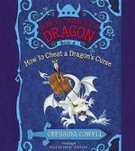 How to Train Your Dragon : How to Cheat a Dragon's Curse - Cressida Cowell