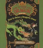 How to Seize a Dragon's Jewel : How to Seize a Dragon's Jewel - Cressida Cowell