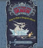 How to Train Your Dragon : How to Ride a Dragon's Storm - Cressida Cowell
