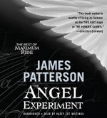 The Angel Experiment : A Maximum Ride Novel - James Patterson