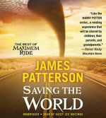 Saving the World and Other Extreme Sports : A Maximum Ride Novel - James Patterson