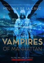 The Vampires of Manhattan - Melissa de La Cruz
