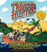 Treasure Hunters : Danger Down the Nile - James Patterson