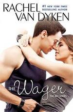 The Wager : Bet - Rachel Van Dyken