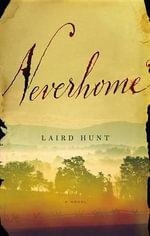 Neverhome - Professor Laird Hunt