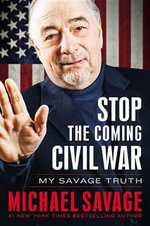 Stop the Coming Civil War : My Savage Truth - Professor Michael Savage