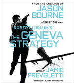 Robert Ludlum S the Geneva Strategy : A Covert-One Novel - Jamie Freveletti