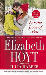 For the Love of Pete - Elizabeth Hoyt