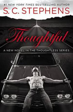 Thoughtful : Thoughtless - S C Stephens