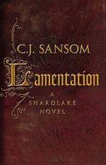Lamentation : Shardlake - C J Sansom