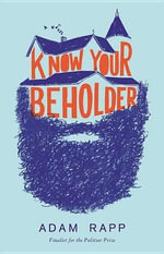 Know Your Beholder - Adam Rapp
