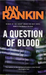 A Question of Blood : Inspector Rebus - Ian Rankin