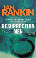 Resurrection Men : Inspector Rebus - Ian Rankin
