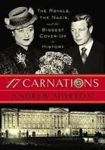 17 Carnations : The Royals, the Nazis, and the Biggest Cover-Up in History - Andrew Morton