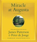 Miracle at Augusta - James Patterson