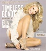 Timeless Beauty : Over 100 Tips, Secrets, and Shortcuts to Looking Great - Christie Brinkley