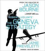 Robert Ludlum's (TM) the Geneva Strategy : Covert-One - Jamie Freveletti