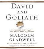David and Goliath : Underdogs, Misfits, and the Art of Battling Giants - Malcolm Gladwell