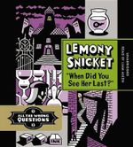 When Did You See Her Last? - Lemony Snicket