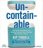 Uncontainable : How Passion, Commitment, and Conscious Capitalism Built a Business Where Everyone Thrives - Kip Tindell