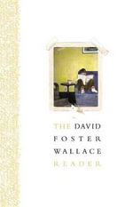 The David Foster Wallace Reader - David Foster Wallace