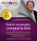 Rich Dad Advisors : Inicie Su Propia Corporacion - Garrett Sutton
