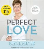 Perfect Love : You Can Experience God's Total Acceptance - Joyce Meyer