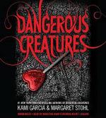 Dangerous Creatures : Dangerous Creatures - Kami Garcia