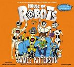 House of Robots - James Patterson