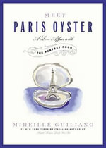 Meet Paris Oyster : A Love Affair with the Perfect Food - Mireille Guiliano