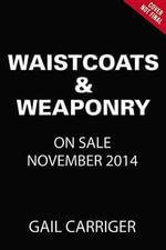Waistcoats & Weaponry : Finishing School - Gail Carriger