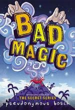 Bad Magic - Pseudonymous Bosch