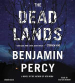 The Dead Lands - Benjamin Percy