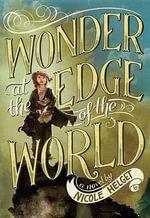 Wonder at the Edge of the World - Nicole Helget