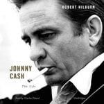Johnny Cash : The Life - Robert Hilburn