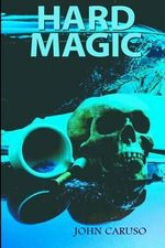Hard Magic - John Caruso