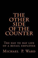 The Other Side of the Counter - MR Michael P Ward