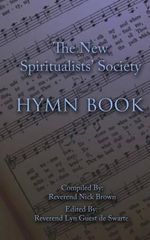 The New Spiritualists' Society Hymn Book - Rev Nick Brown