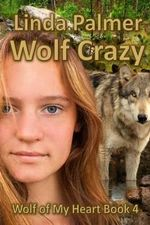 Wolf Crazy : Wolf of My Heart - Linda Palmer