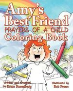 Amy's Best Friend, Prayers of a Child : Coloring Book - Ernie Rosenberg