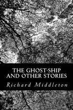 The Ghost-Ship and Other Stories - Professor of Music Richard Middleton