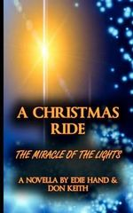 A Christmas Ride : Miracle of the Lights - Edie Hand