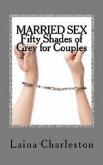 Married Sex : Fifty Shades of Grey for Couples - Laina Charleston