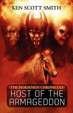 Host of the Armageddon (the Horsemen Chronicles : Book1) - Ken Scott Smith
